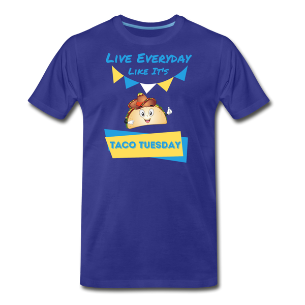 Live Everyday Like It's Taco Tuesday - Men's Premium T-Shirt - royal blue