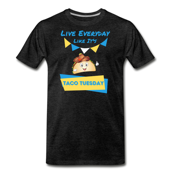 Live Everyday Like It's Taco Tuesday - Men's Premium T-Shirt - charcoal gray