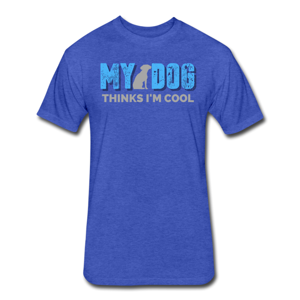 My Dog Thinks I'm Cool - Men's Cotton/Poly T-Shirt - heather royal