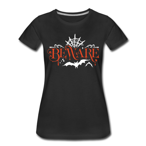 Beware - Women's Premium T-Shirt - black