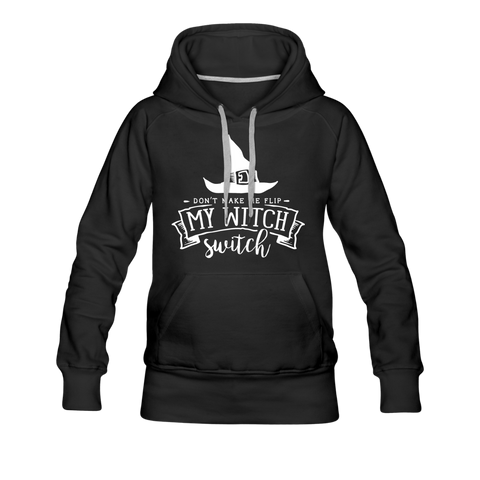 Flip My Witch Switch - Women's Premium Hoodie - black