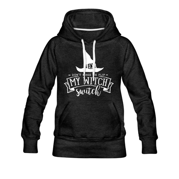 Flip My Witch Switch - Women's Premium Hoodie - charcoal gray