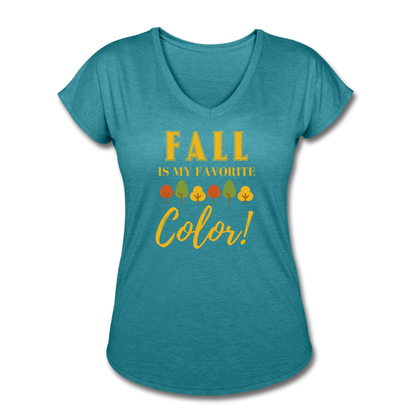 Fall Is My Favorite Color - Women's Tri-Blend V-Neck T-Shirt - heather turquoise