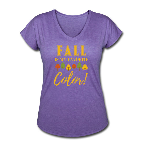 Fall Is My Favorite Color - Women's Tri-Blend V-Neck T-Shirt - purple heather