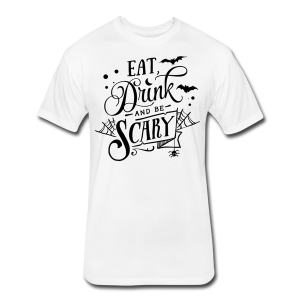 Eat Drink And Be Scary -  Cotton/Poly T-Shirt - white