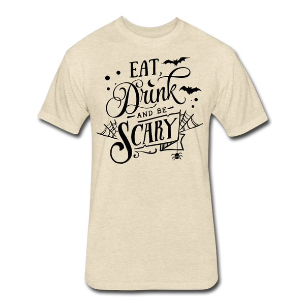 Eat Drink And Be Scary -  Cotton/Poly T-Shirt - heather cream