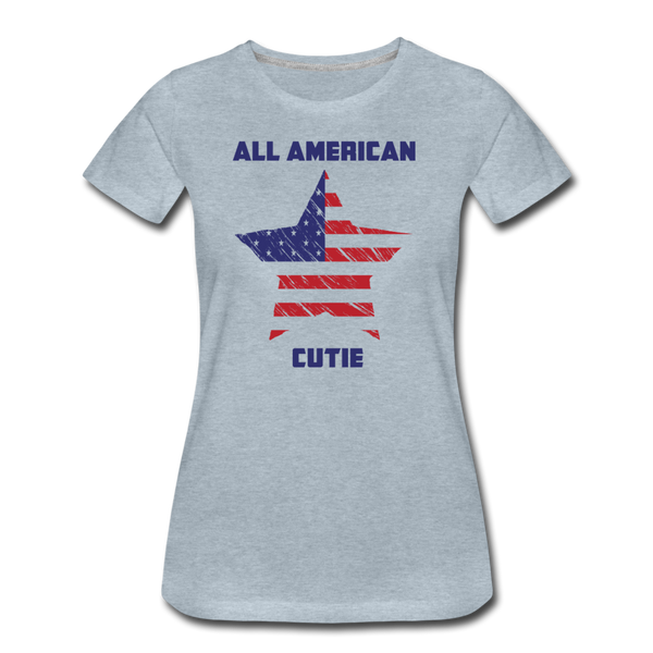 All American Cutie - Women's Premium T-Shirt - heather ice blue