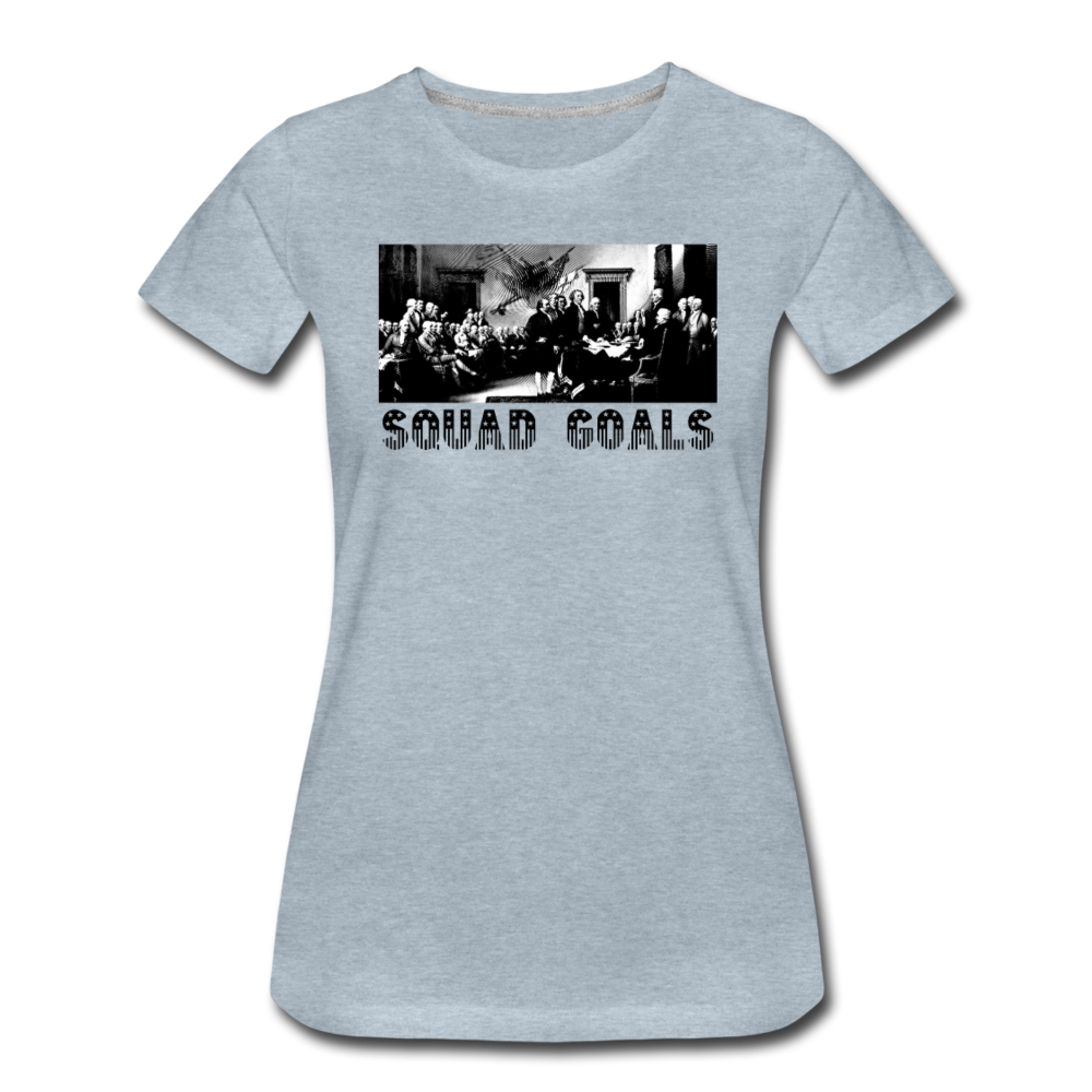 Squad Goals - Independence -Women's Premium T-Shirt - heather ice blue