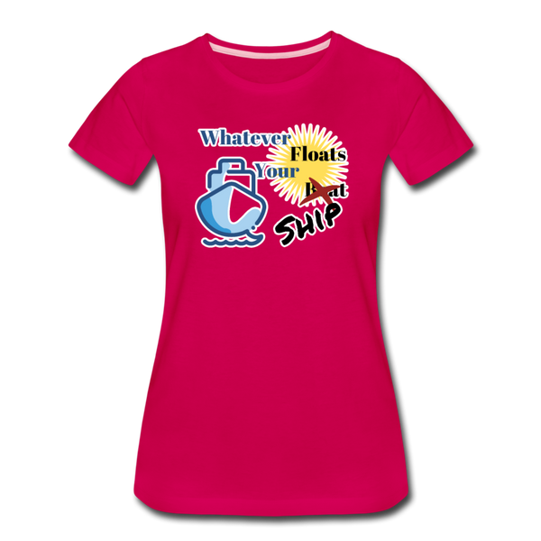 Whatever Floats Your Ship - Women's Premium T-Shirt - dark pink