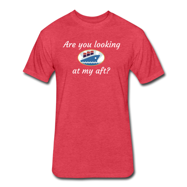 Looking At My Aft - Cotton/Poly T-Shirt - heather red