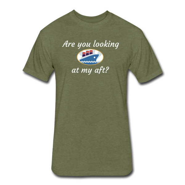 Looking At My Aft - Cotton/Poly T-Shirt - heather military green