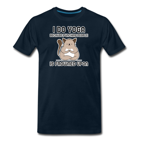 I Do Yoga, Because Punching People Is Frowned Upon - Cat Shirt - Men's Premium T-Shirt - deep navy