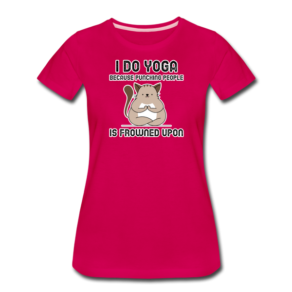I Do Yoga - Funny Cat Shirt - Women's Premium T-Shirt - dark pink
