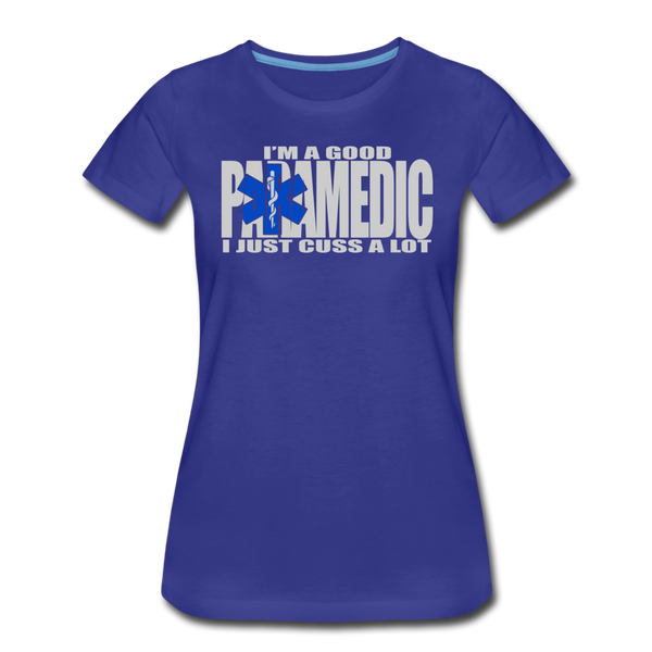 Good Paramedic, Cuss A Lot - Women's Premium T-Shirt - royal blue