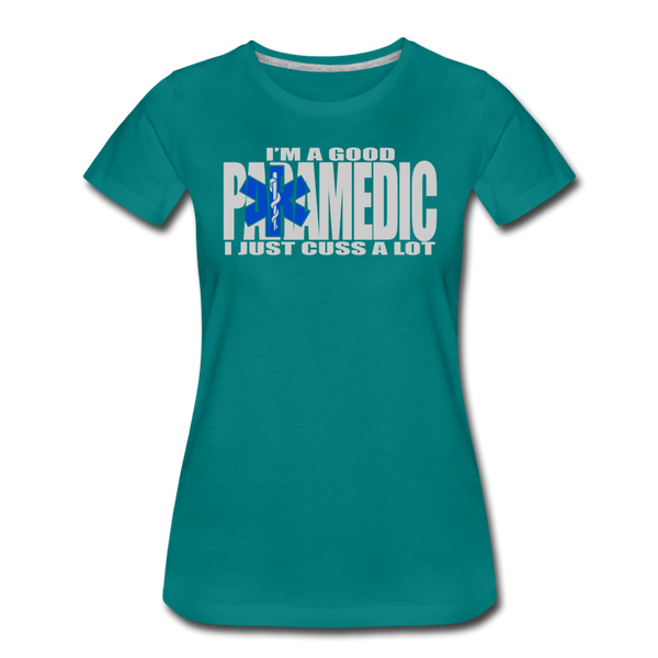 Good Paramedic, Cuss A Lot - Women's Premium T-Shirt - teal