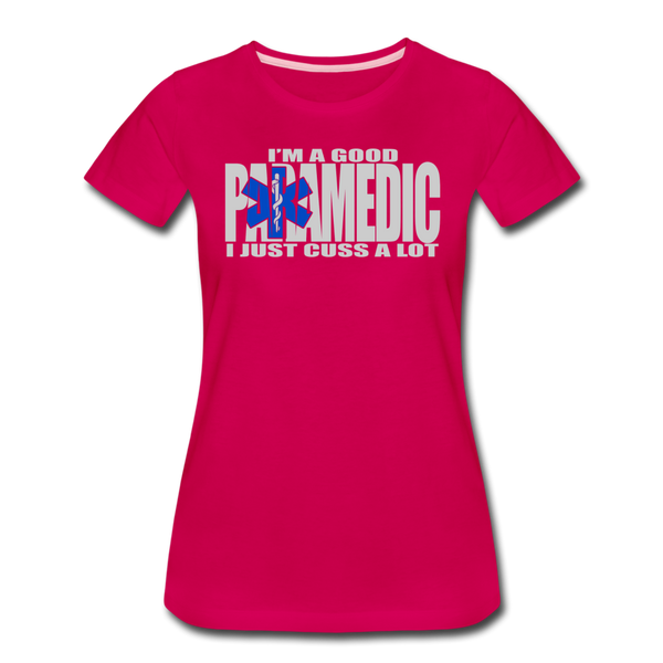 Good Paramedic, Cuss A Lot - Women's Premium T-Shirt - dark pink