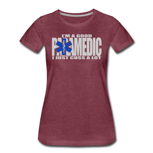 Good Paramedic, Cuss A Lot - Women's Premium T-Shirt - heather burgundy