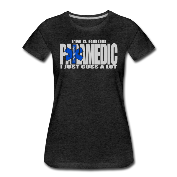Good Paramedic, Cuss A Lot - Women's Premium T-Shirt - charcoal gray