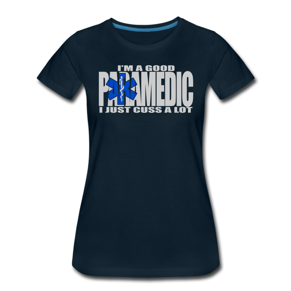 Good Paramedic, Cuss A Lot - Women's Premium T-Shirt - deep navy