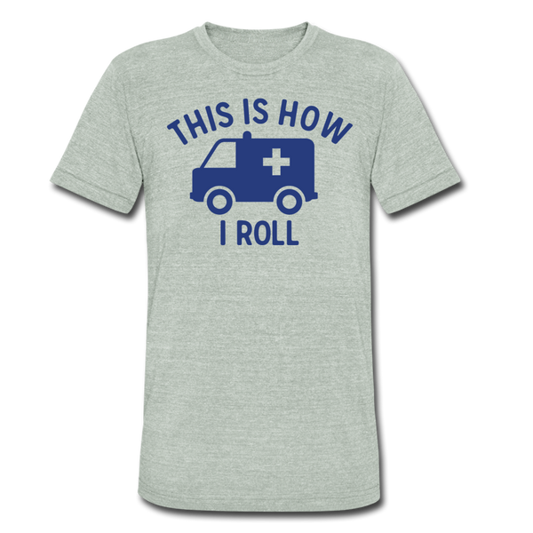 This Is How I Roll EMS - Men's Tri-Blend T-Shirt - heather gray