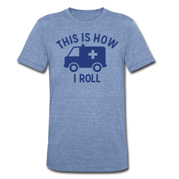 This Is How I Roll EMS - Men's Tri-Blend T-Shirt - heather Blue