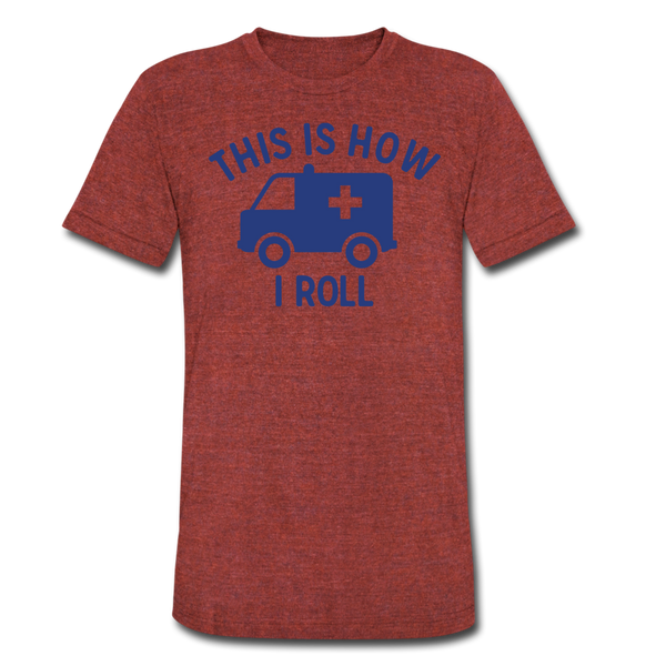 This Is How I Roll EMS - Men's Tri-Blend T-Shirt - heather cranberry