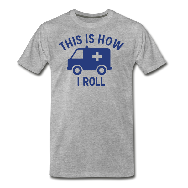 This Is How I Roll EMS - Men's Premium T-Shirt - heather gray