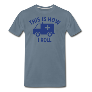 This Is How I Roll EMS - Men's Premium T-Shirt - steel blue