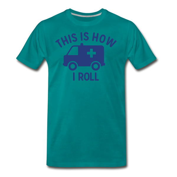 This Is How I Roll EMS - Men's Premium T-Shirt - teal