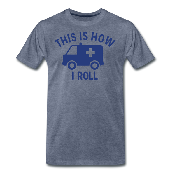 This Is How I Roll EMS - Men's Premium T-Shirt - heather blue
