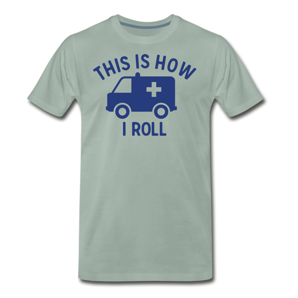 This Is How I Roll EMS - Men's Premium T-Shirt - steel green