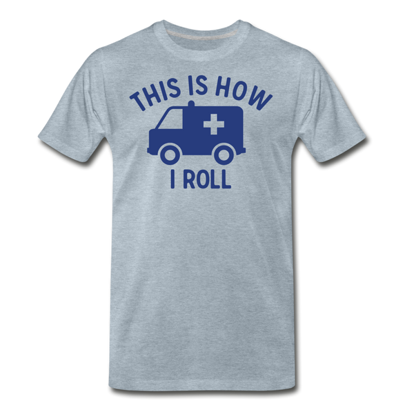 This Is How I Roll EMS - Men's Premium T-Shirt - heather ice blue