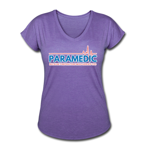 Paramedic Because Firefighters Need Heroes - Women's Tri-Blend V-Neck T-Shirt - purple heather