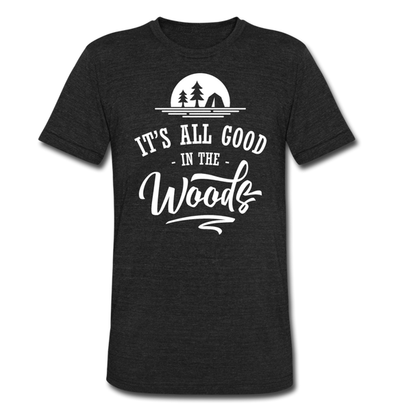 It's All Good In The Woods - Tri-Blend T-Shirt - heather black