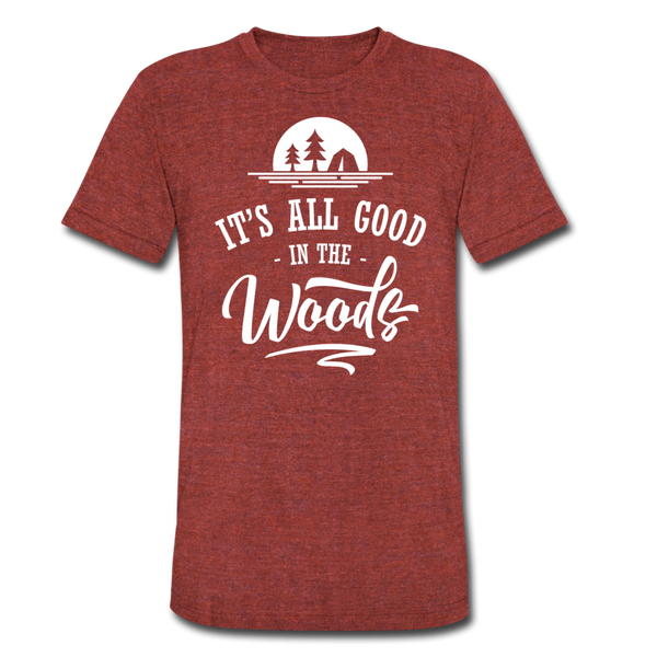 It's All Good In The Woods - Tri-Blend T-Shirt - heather cranberry