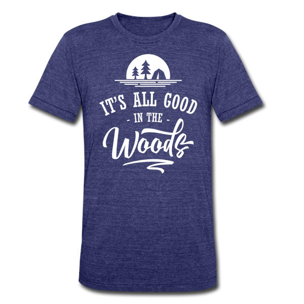 It's All Good In The Woods - Tri-Blend T-Shirt - heather indigo