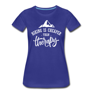 Hiking Is Cheaper Than Therapy - Women's Premium T-Shirt - royal blue