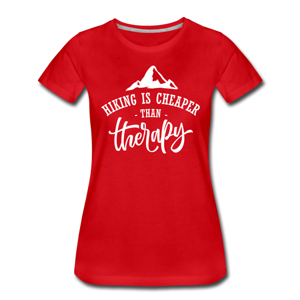 Hiking Is Cheaper Than Therapy - Women's Premium T-Shirt - red