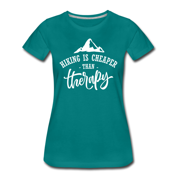 Hiking Is Cheaper Than Therapy - Women's Premium T-Shirt - teal