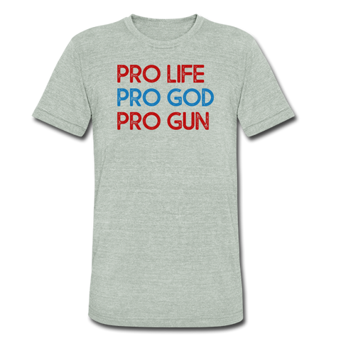 Pro Life, Pro God, Pro Gun - Tri-Blend T-Shirt - heather gray