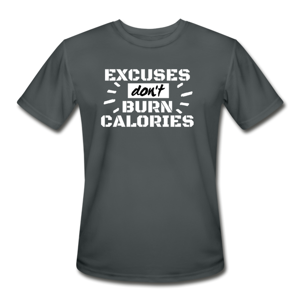 Excuses Don't Burn Calories - Men's Moisture Wicking Performance T-Shirt - charcoal