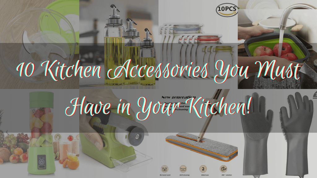 10 Kitchen Accessories You Must Have in Your Kitchen
