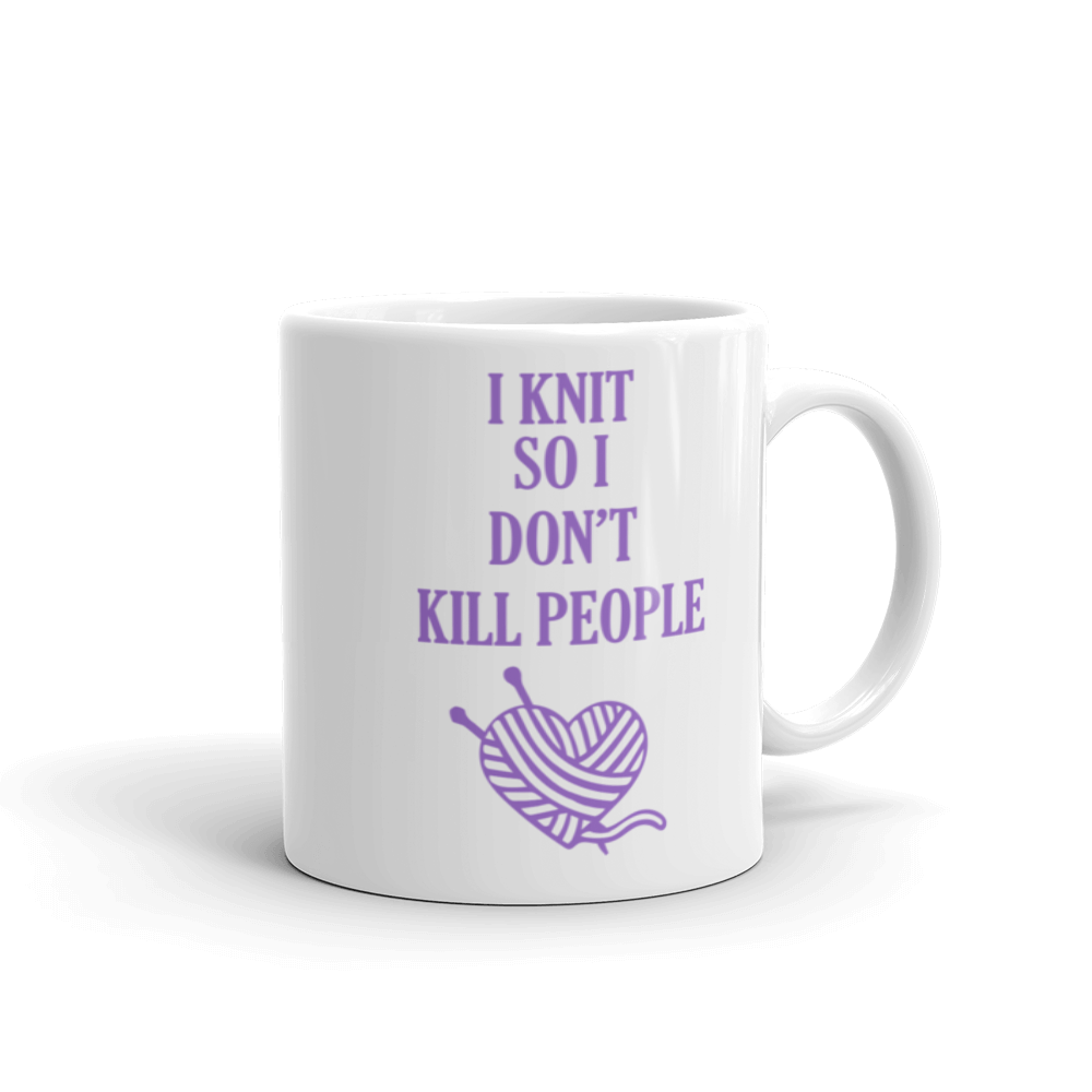 I KNIT So I Don't KILL People Ceramic Mug