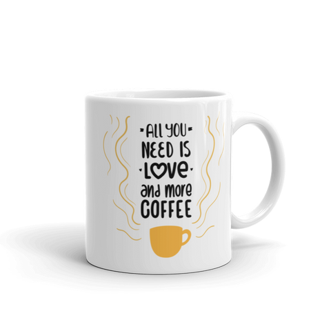 All You Need Is Love & Coffee Ceramic Mug