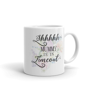 Mummy is in Timeout Ceramic Mug