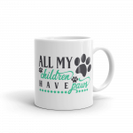 All my Children have Paws Ceramic Mug