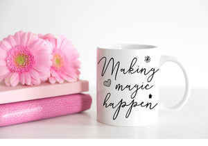 Making Magic Happen Ceramic Mug