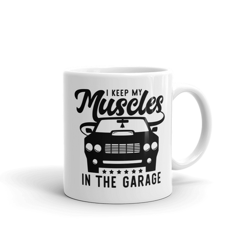 Muscles In The Garage Ceramic Mug