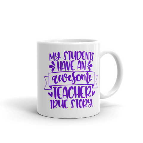 My Students Have an Awesome Teacher Ceramic Mug