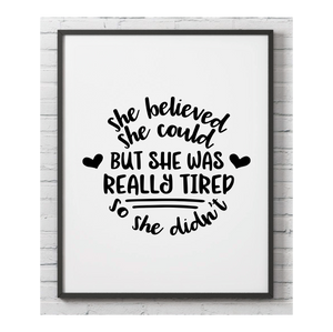 She Believed She Could Wall Print